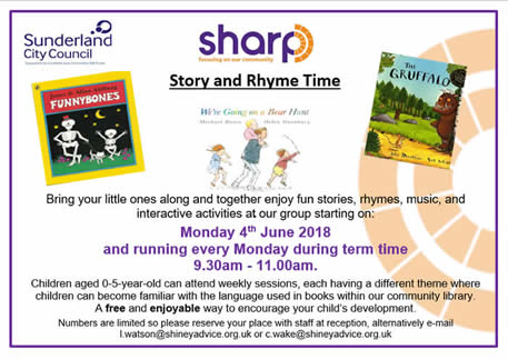 Story and Rhyme Time event at ShARP on Monday 4th June 2018 and running every Monday during term time 9.30am - 11.00am. Children aged 0-5 year old can attend weekly sessions, each having a different theme where children can become familiar with the language used in books. It is a free and enjoyable way to encourage your child's development.  Numbers are limited so please reserve your place with staff at reception, alternatively email l.watson@shineyadvice.org.uk  or c.wake@shineyadvice.org.uk