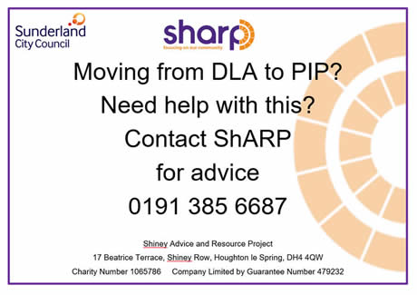 Moving from DLA to PIP? Need help with this? Contact ShARP for advice on 0191 385 6687